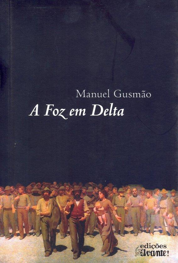 A Pegada de Sísifo A Foz em Delta, de Manuel Gusmão